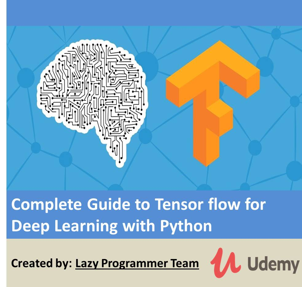 Complete Guide to Tensor flow for Deep Learning with Python